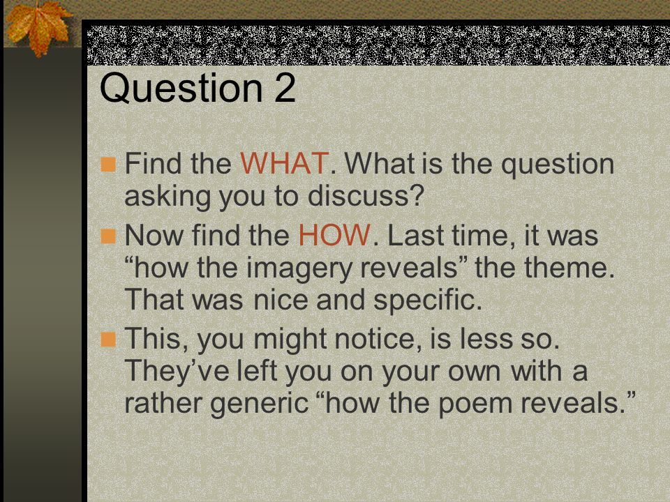 Question 2 Find the WHAT. What is the question asking you to discuss