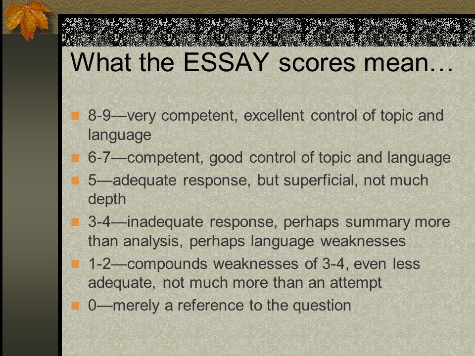 What the ESSAY scores mean…