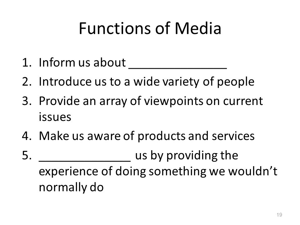 Functions of Media Inform us about _______________