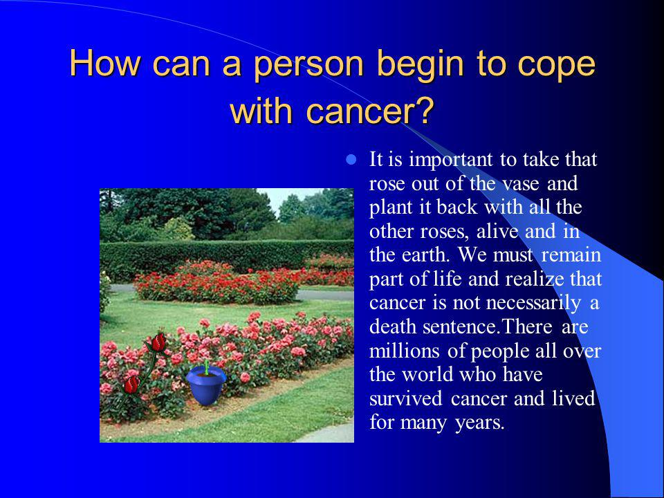 How can a person begin to cope with cancer