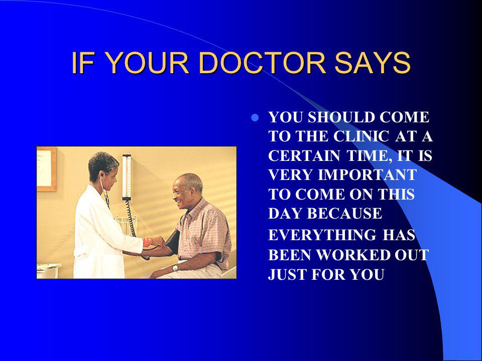 IF YOUR DOCTOR SAYS
