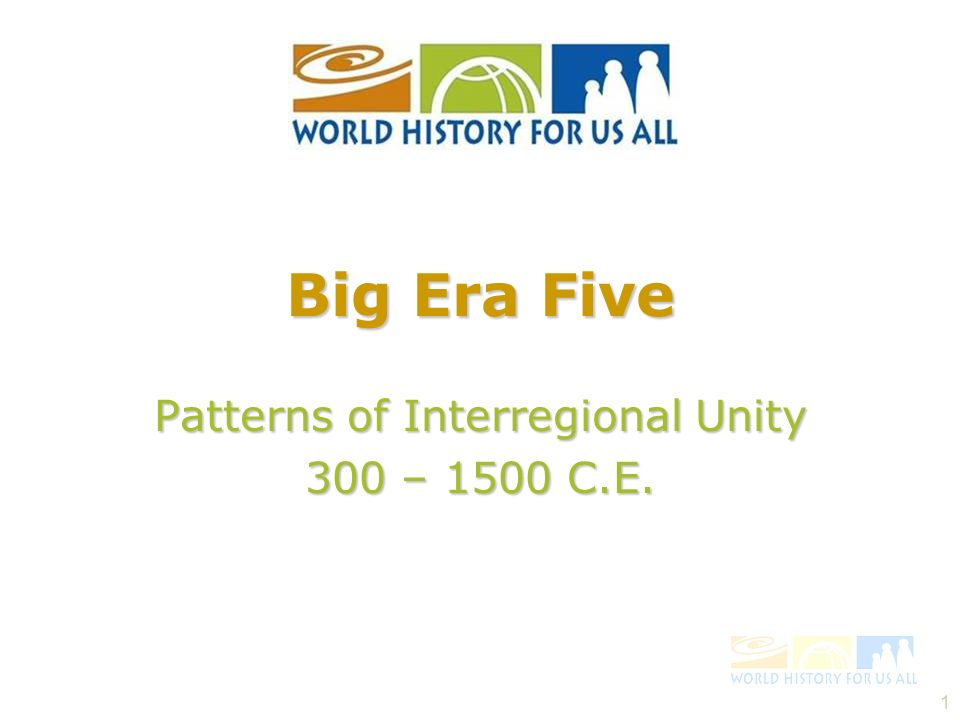 Patterns of Interregional Unity 300 – 1500 C.E.