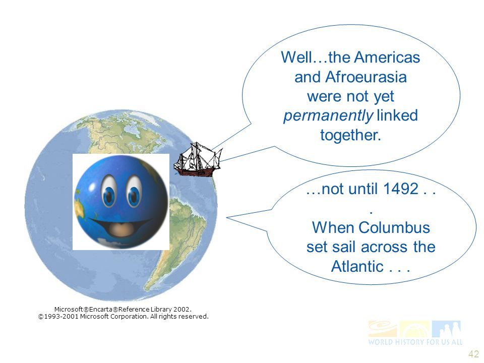 When Columbus set sail across the Atlantic . . .