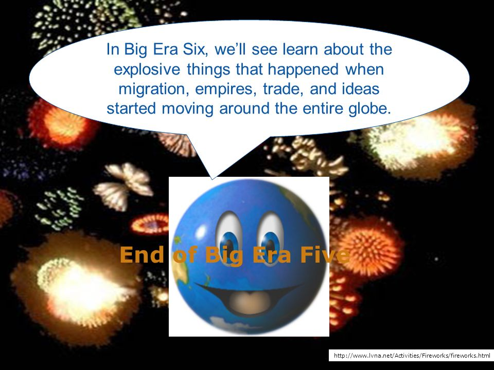 In Big Era Six, we'll see learn about the explosive things that happened when migration, empires, trade, and ideas started moving around the entire globe.