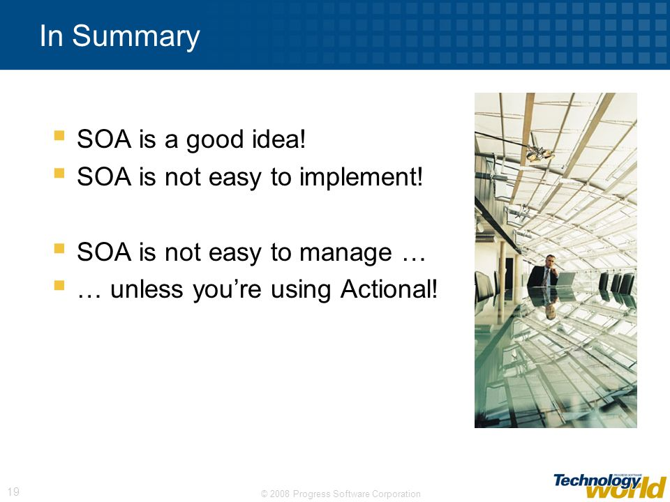 In Summary SOA is a good idea! SOA is not easy to implement!