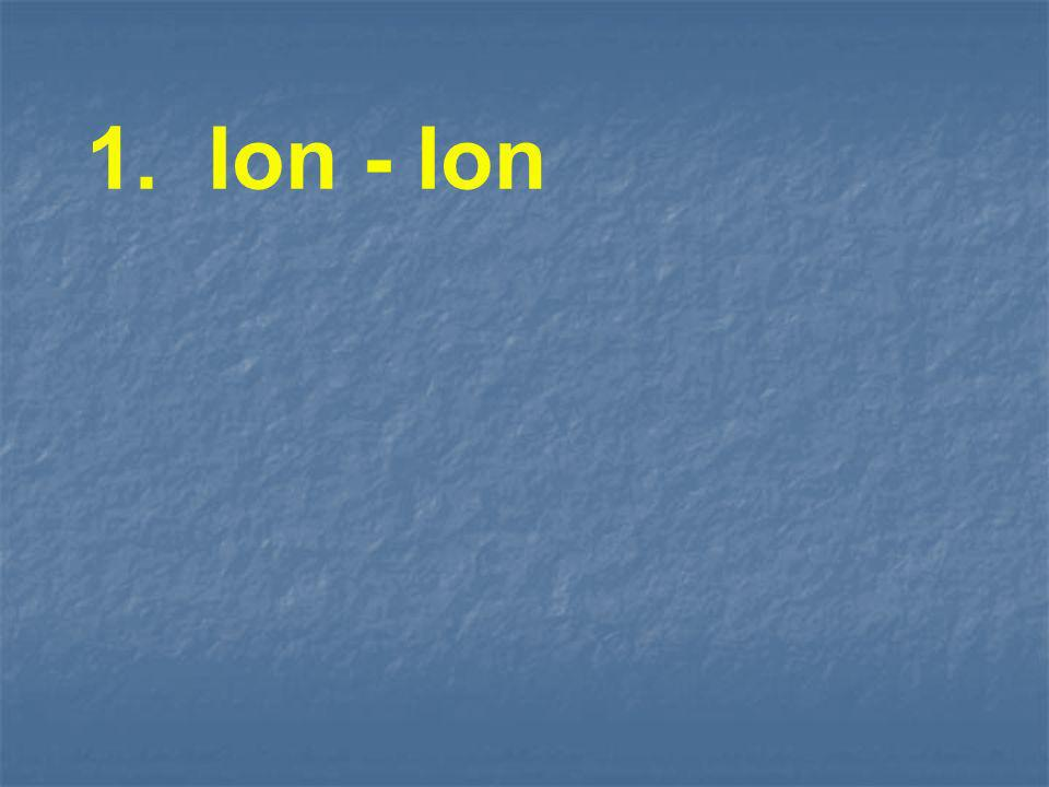 1. Ion - Ion