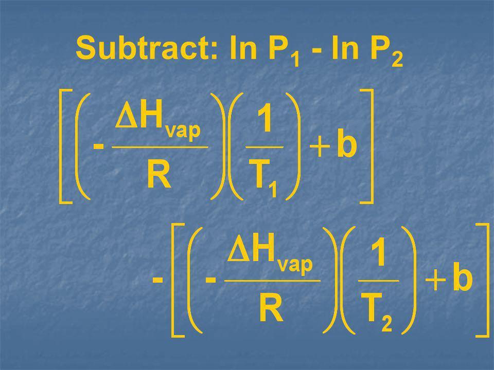 Subtract: ln P1 - ln P2
