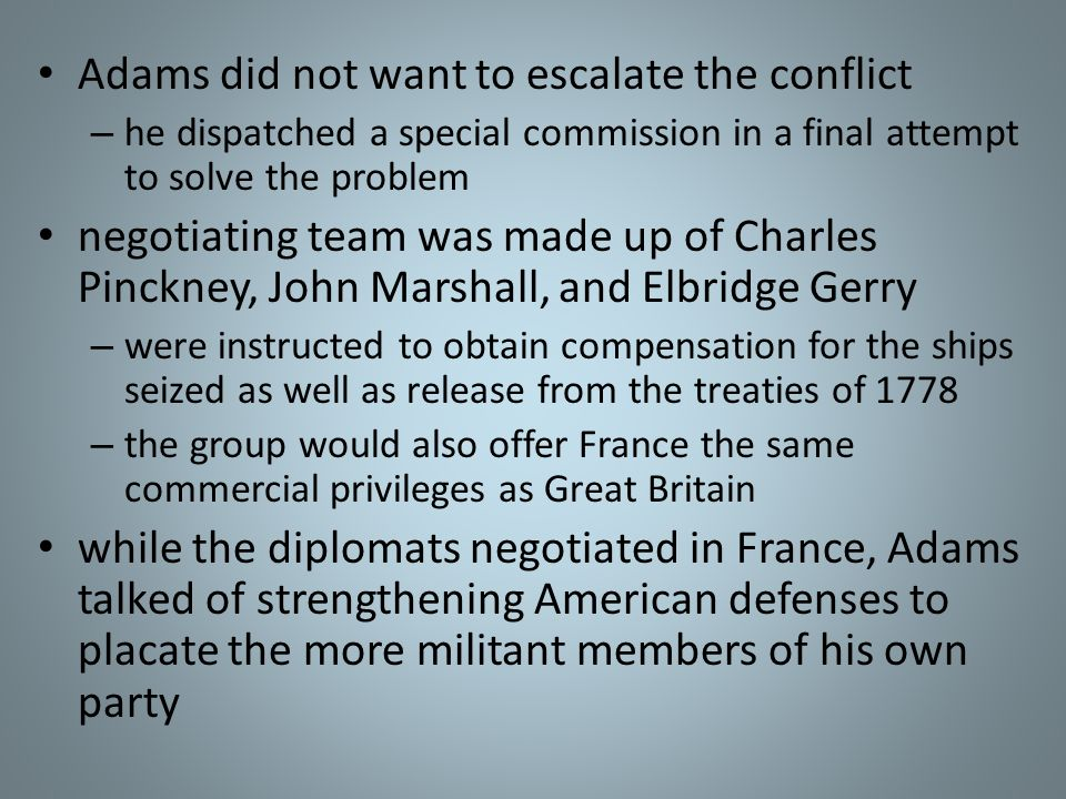 Adams did not want to escalate the conflict