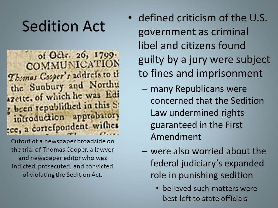 Sedition Act defined criticism of the U.S. government as criminal libel and citizens found guilty by a jury were subject to fines and imprisonment.