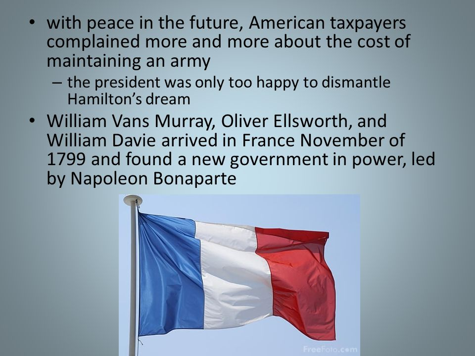 with peace in the future, American taxpayers complained more and more about the cost of maintaining an army