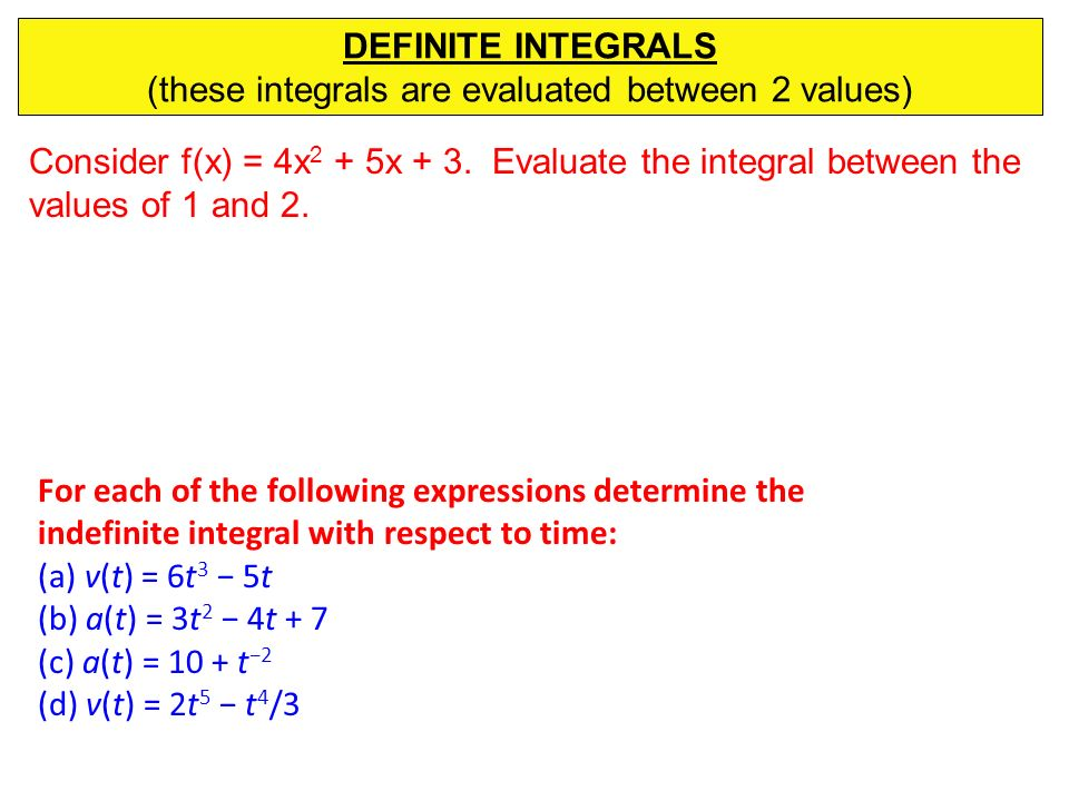 (these integrals are evaluated between 2 values)