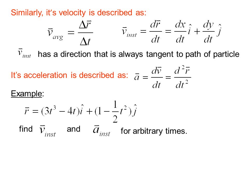 Similarly, it's velocity is described as: