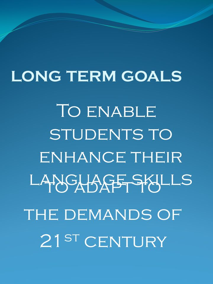 To enable students to enhance their language skills
