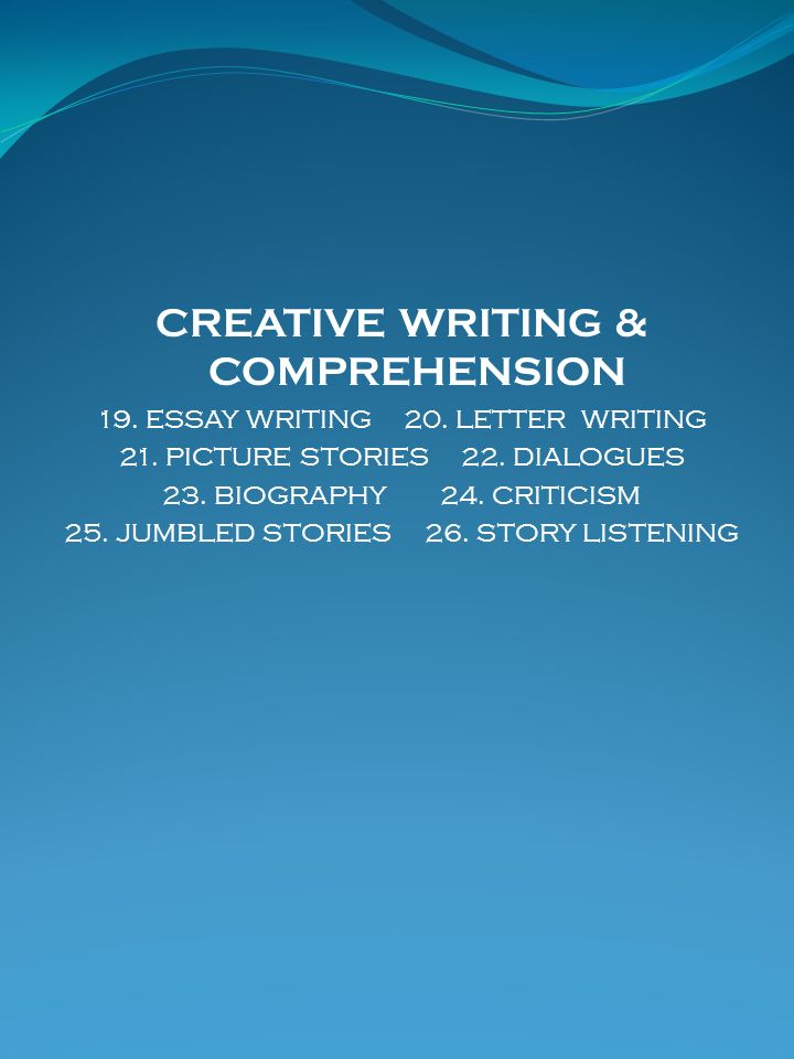 CREATIVE WRITING & COMPREHENSION