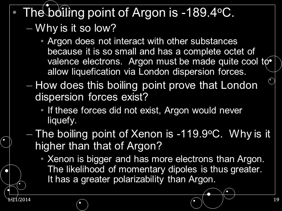 The boiling point of Argon is -189.4oC.