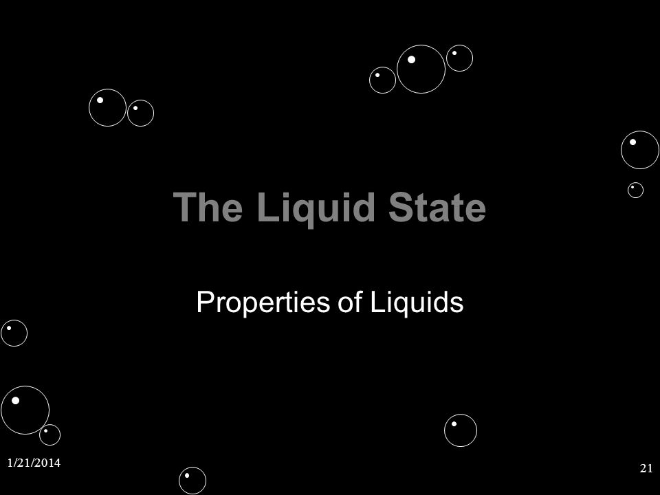 The Liquid State Properties of Liquids 3/25/2017