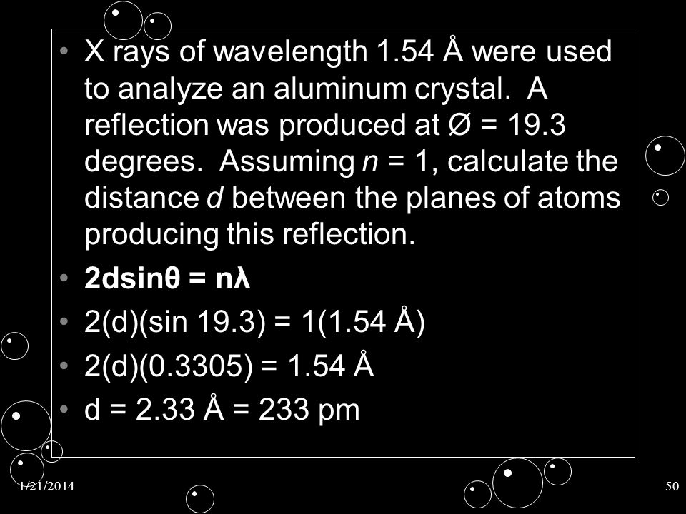 X rays of wavelength 1. 54 Å were used to analyze an aluminum crystal