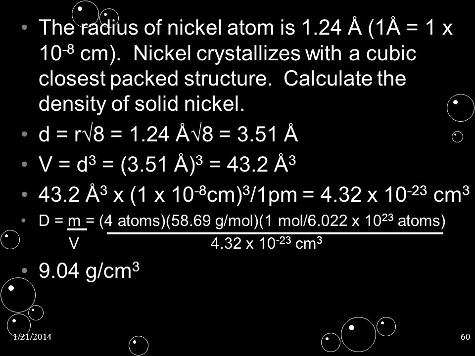 The radius of nickel atom is 1. 24 Å (1Å = 1 x 10-8 cm)