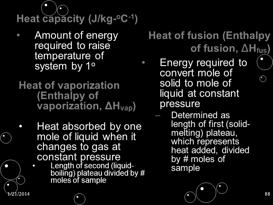 Heat capacity (J/kg-oC-1) Heat of fusion (Enthalpy of fusion, ΔHfus)