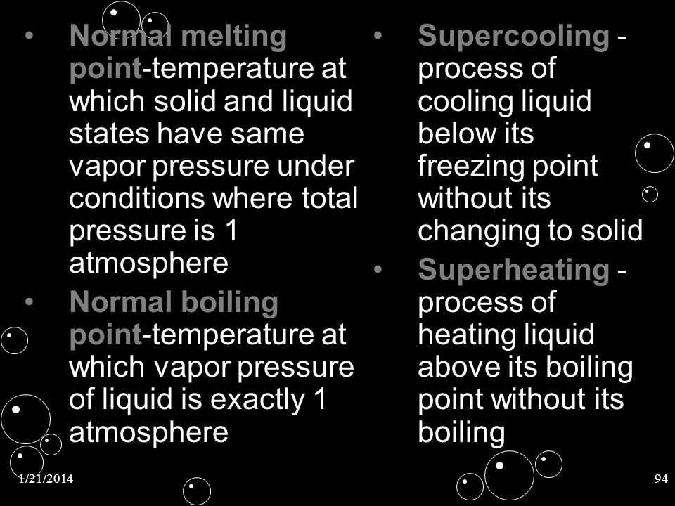 Normal melting point-temperature at which solid and liquid states have same vapor pressure under conditions where total pressure is 1 atmosphere