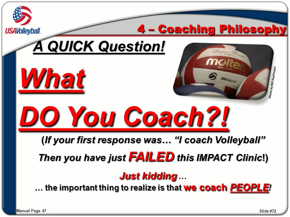 What DO You Coach ! A QUICK Question! 4 – Coaching Philosophy