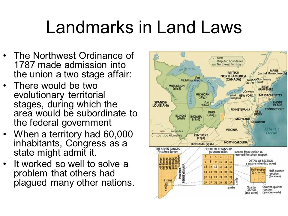 Landmarks in Land Laws The Northwest Ordinance of 1787 made admission into the union a two stage affair: