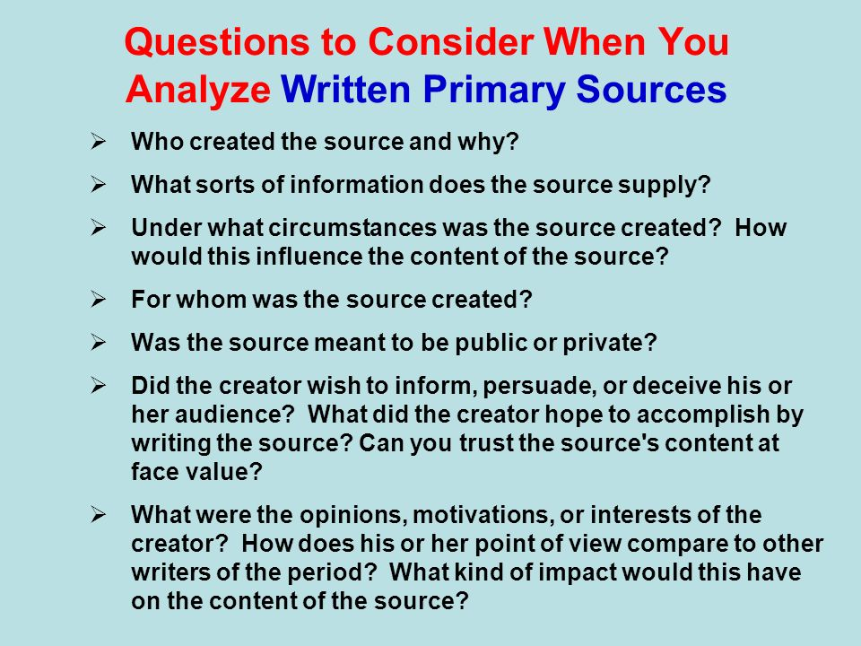 Questions to Consider When You Analyze Written Primary Sources