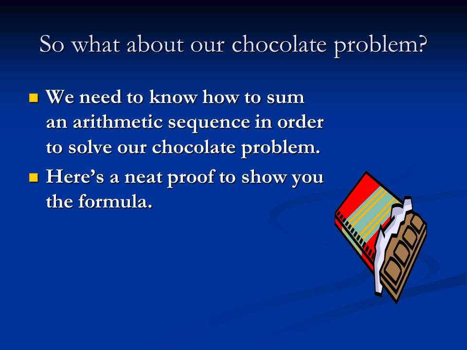 So what about our chocolate problem