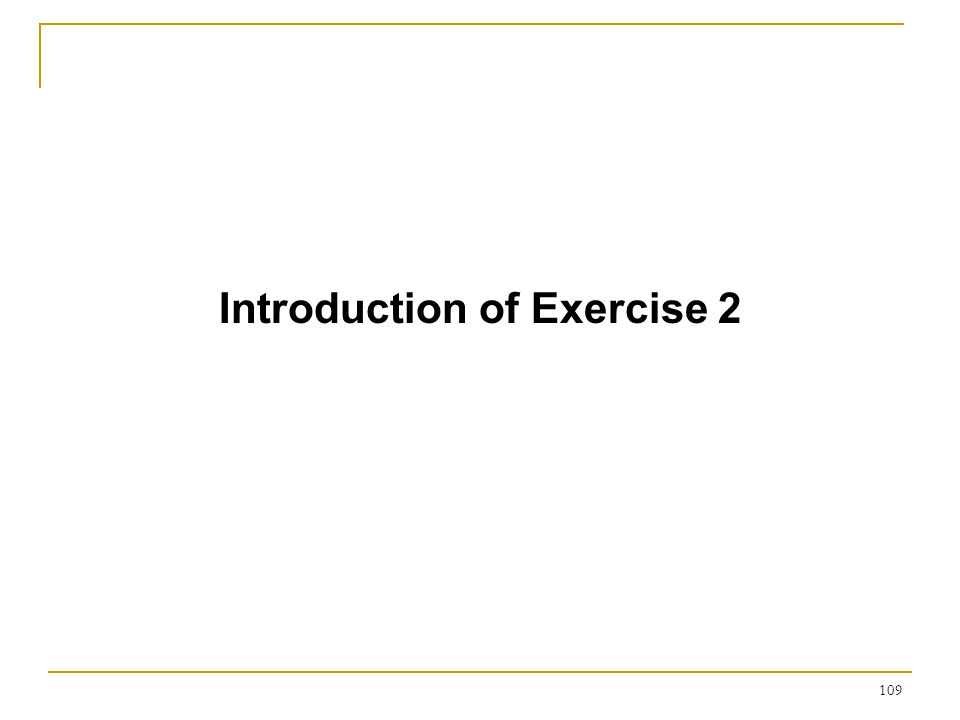 Day Two: 8:00-12:00 Exercise 2 and Discussion of Exercise 2