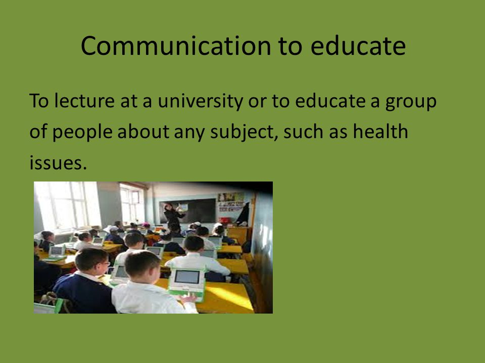 Communication to educate