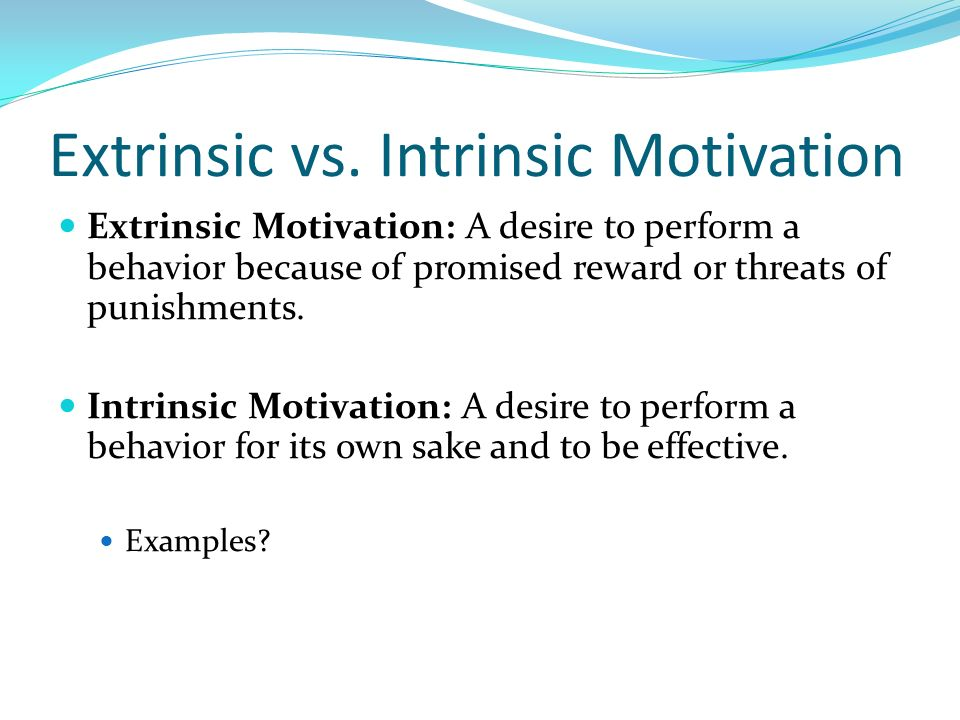 intrinsic vs extrinsic motivation Both of the intrinsic and extrinsic motivation is identified as the predictor for job  the results have demonstrated the effectiveness of intrinsic and extrinsic.