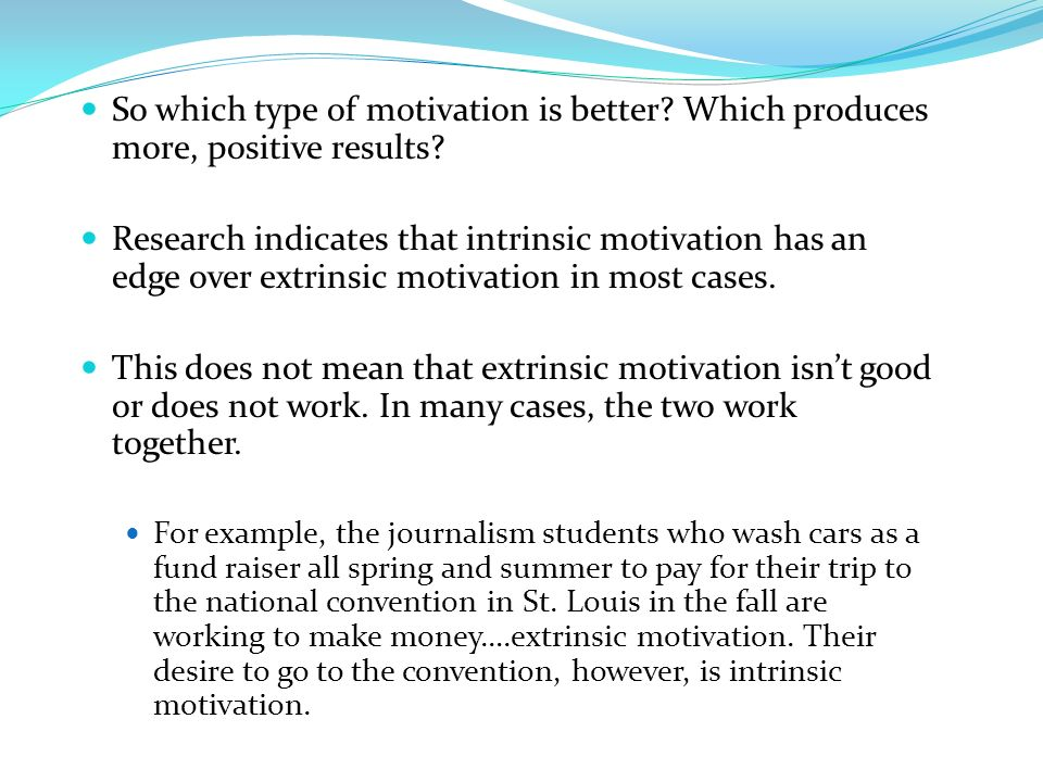 So which type of motivation is better