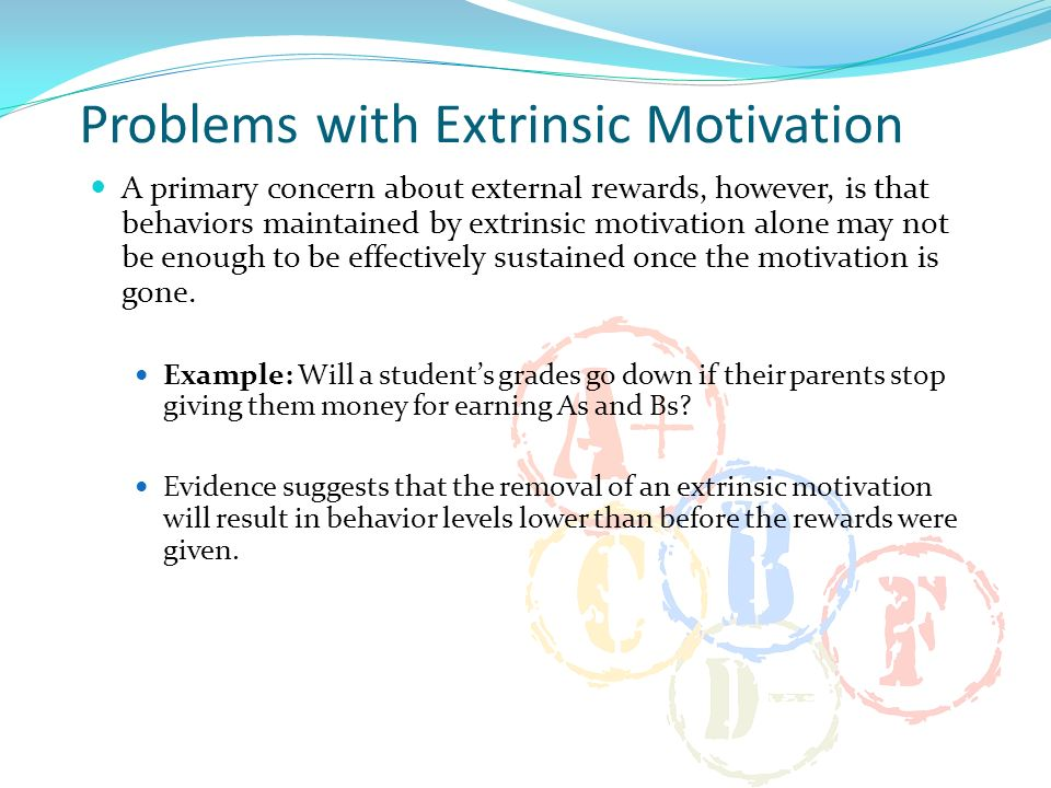 Problems with Extrinsic Motivation