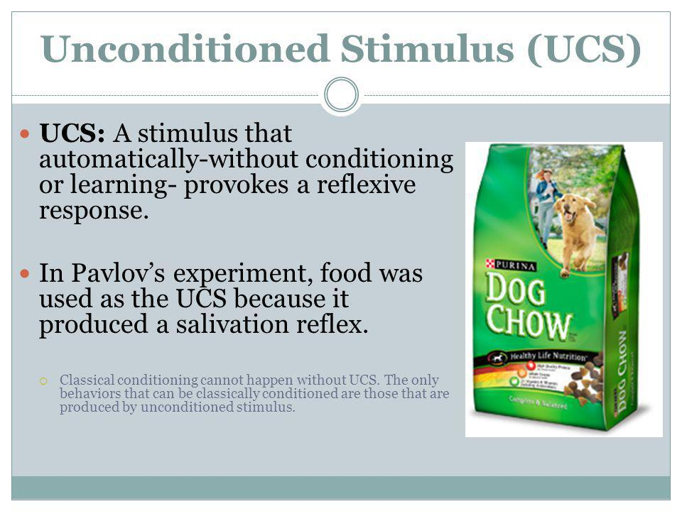 Unconditioned Stimulus (UCS)