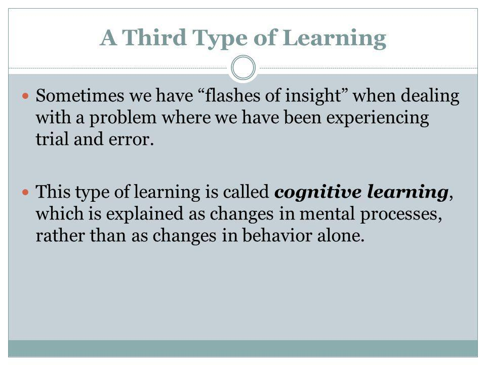 A Third Type of Learning
