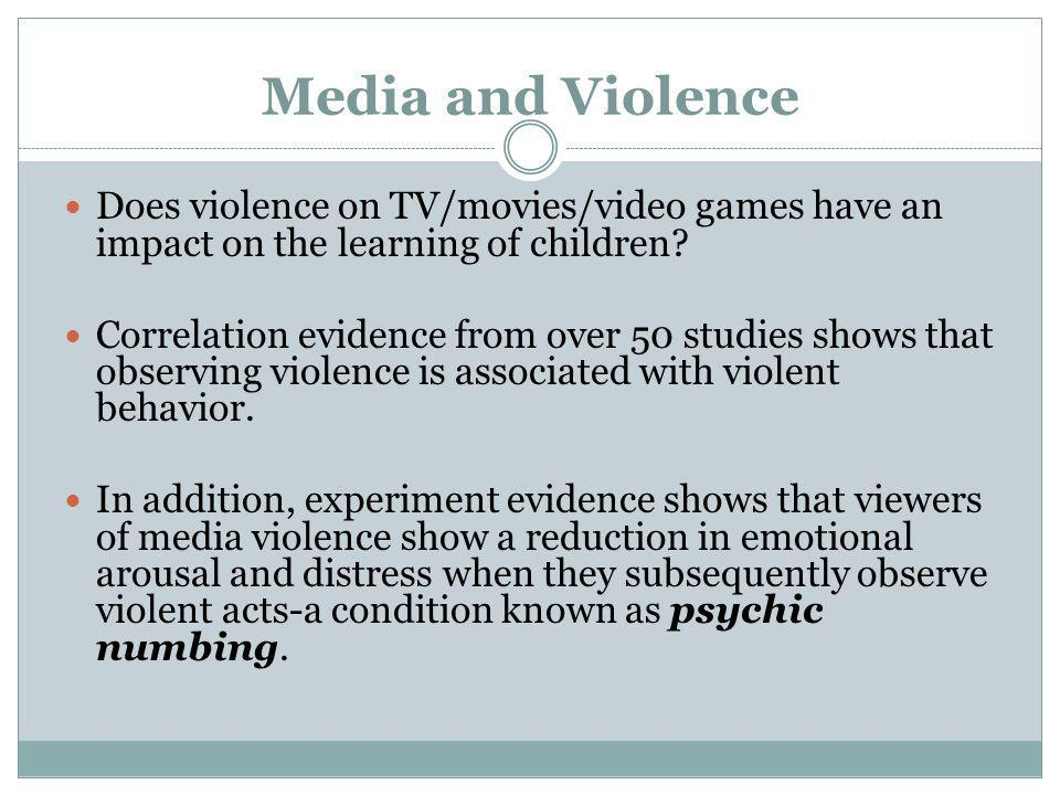 Media and Violence Does violence on TV/movies/video games have an impact on the learning of children