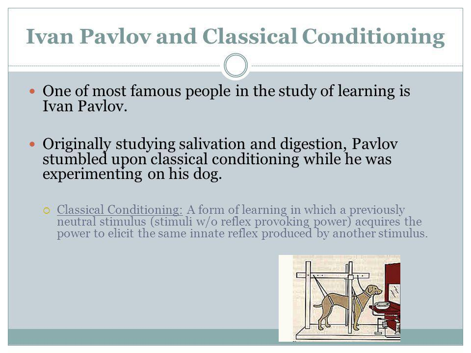 Classical conditioning by ivan pavlov