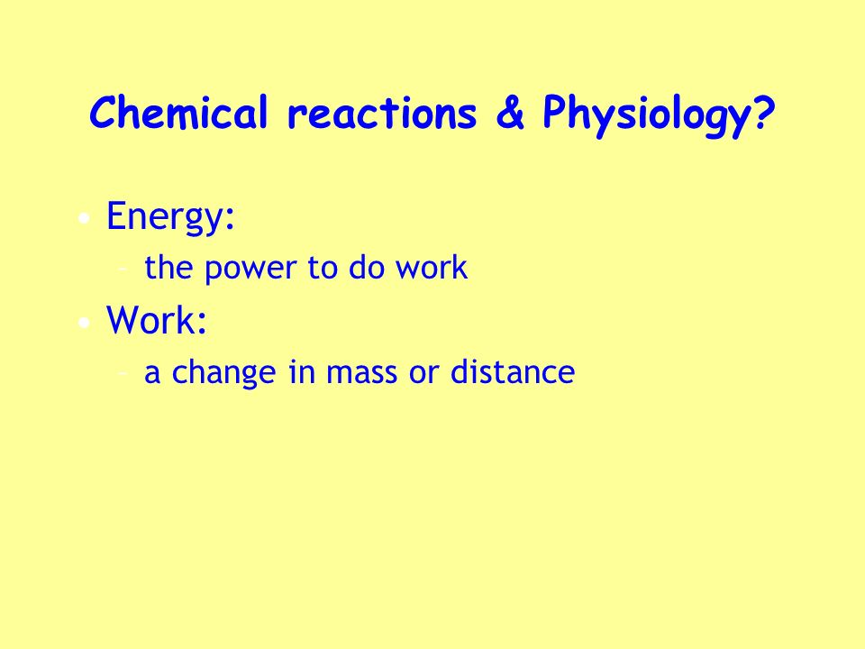 Chemical reactions & Physiology
