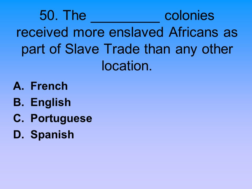 A. French B. English C. Portuguese D. Spanish