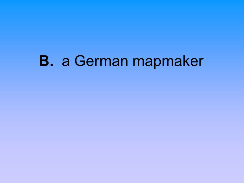 B. a German mapmaker
