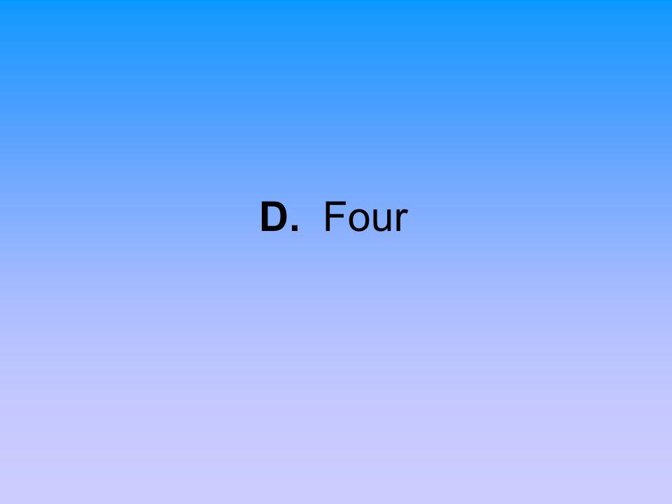 D. Four