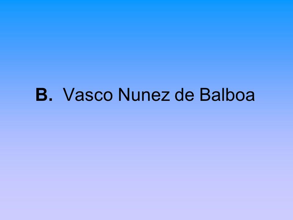 B. Vasco Nunez de Balboa