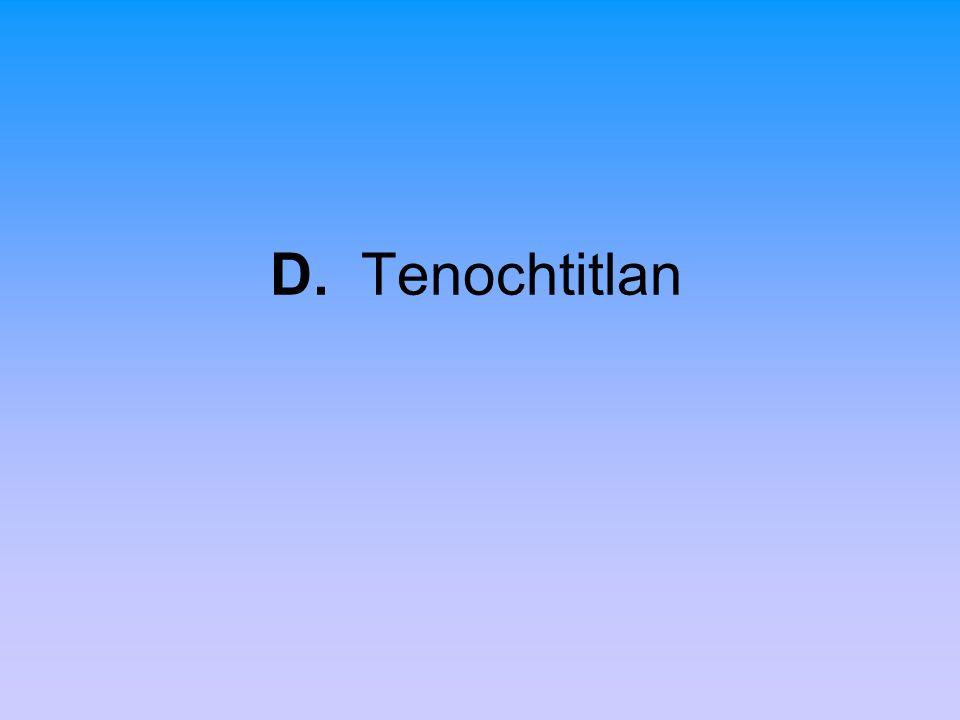 D. Tenochtitlan