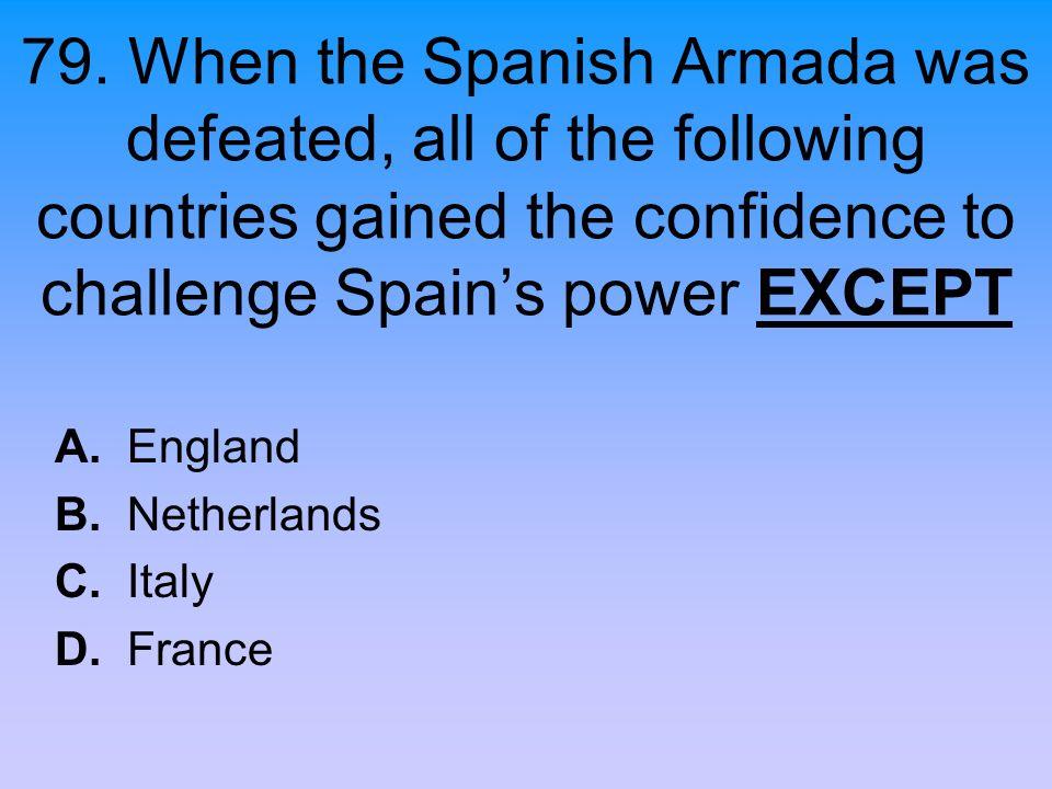 A. England B. Netherlands C. Italy D. France