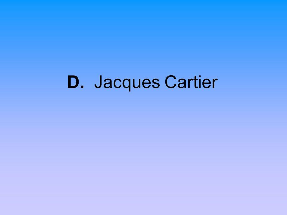 D. Jacques Cartier