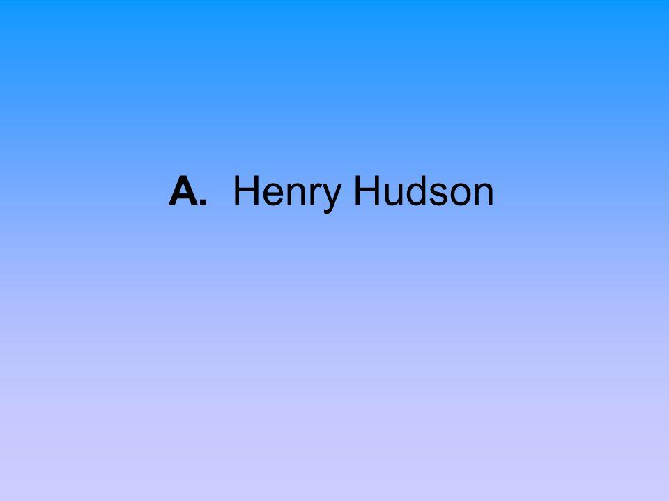 A. Henry Hudson