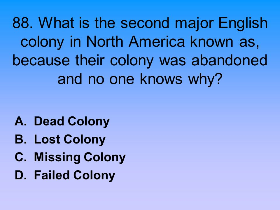A. Dead Colony B. Lost Colony C. Missing Colony D. Failed Colony