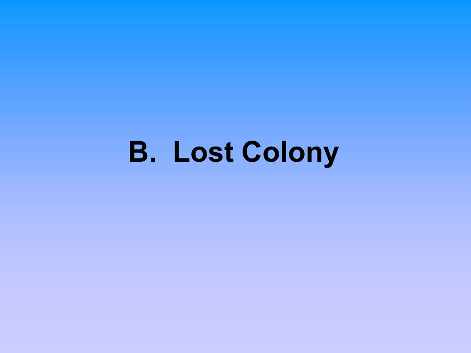 B. Lost Colony