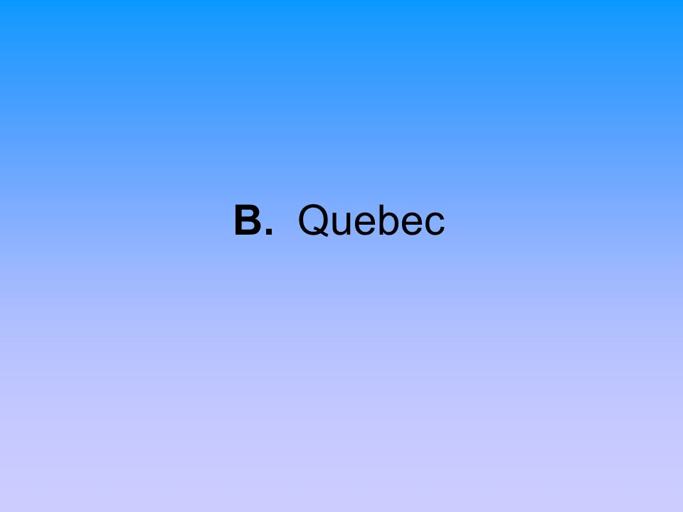 B. Quebec