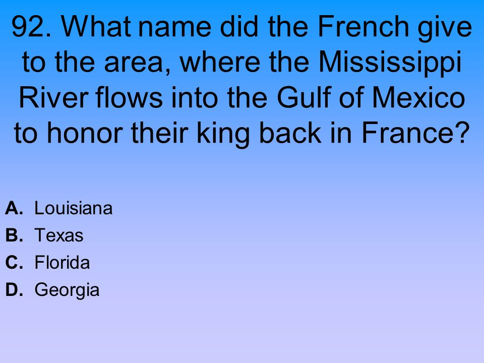 A. Louisiana B. Texas C. Florida D. Georgia